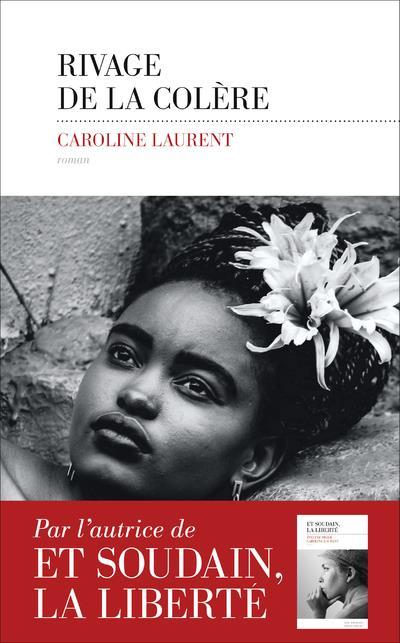 Couverture Rivage De La Colère De Caroline Laurent