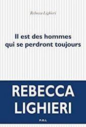 «Il Est Des Hommes Qui Se Perdront Toujours» Rebecca Lighieri