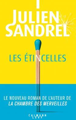 Les étincelles Julien Sandrel