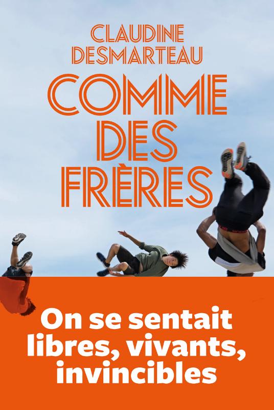 «Comme Des Frères» Claudine Desmarteau