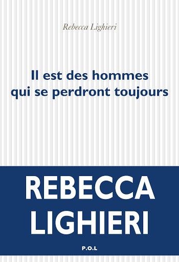 Couverture De Il Est Des Hommes Qui Se Perdront Toujours Roman De Rebecca Lighieri, Coup De Coeur De Tess