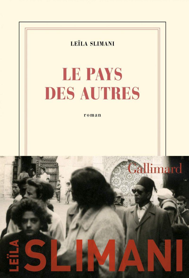«Le Pays Des Autres» Leïla Slimani