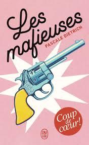 Les Mafieuses, Livre Du Mois De Juin 2020