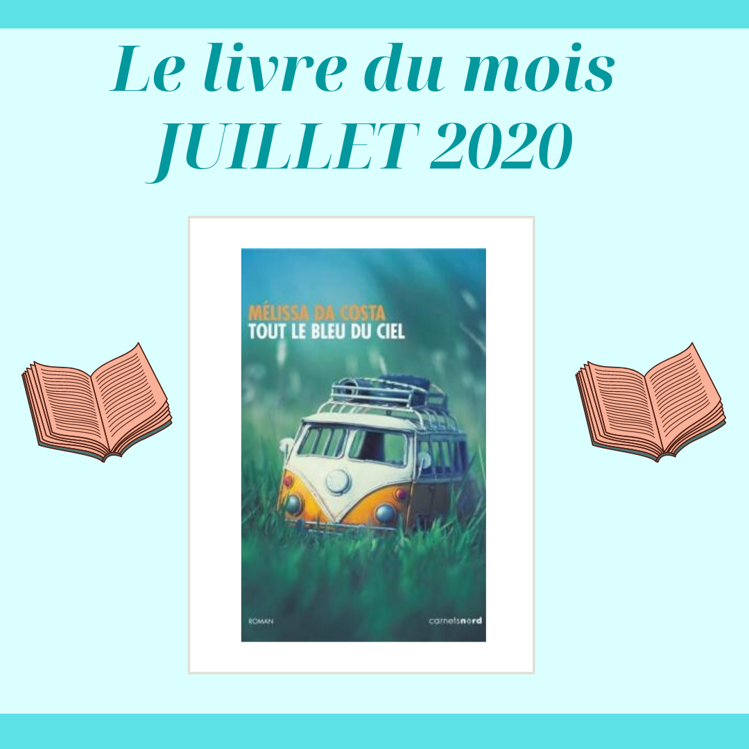 Le Livre Du Mois De Juillet 2020 – Tout Le Bleu Du Ciel De Melissa Da Costa