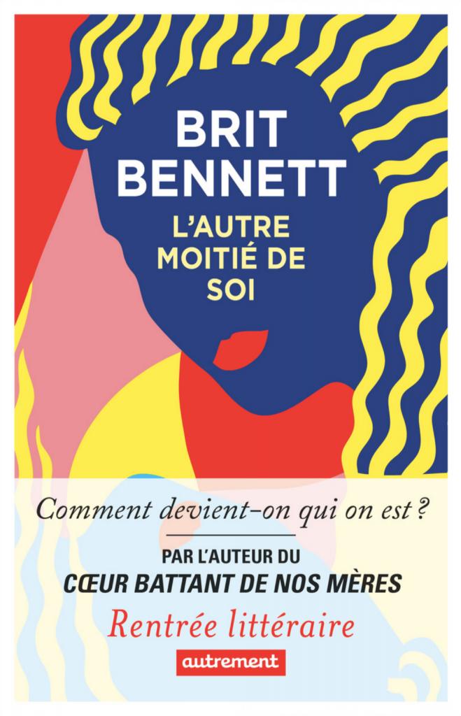 Britt Bennet L'autre moitié de soi Livre du mois d'octobre 2020 de Mots en Lignes