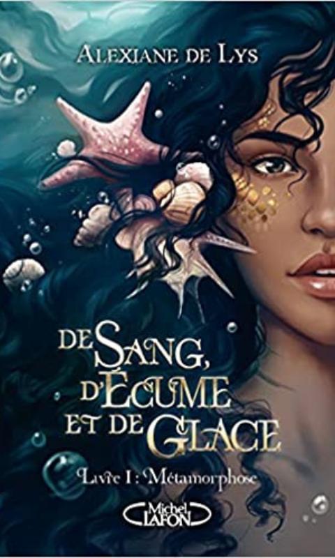 De Sang D'écume Et De Glace Alexiane De Lys