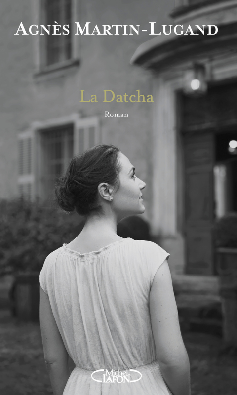 La Datcha Agnès Martin Lugand