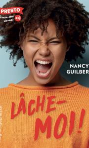 Lache Moi Nancy Guilbert coup de coeur de la librairie Mots en Lignes