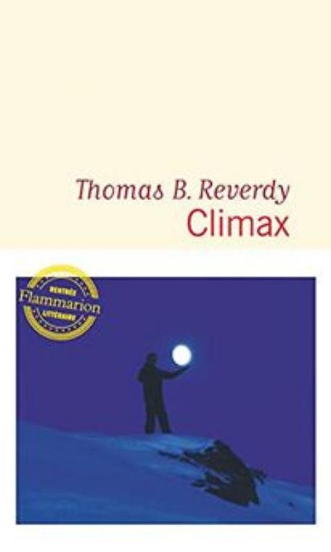 Climax Thomas B. Reverdy Coup De Coeur De La Librairie Mots En Lignes