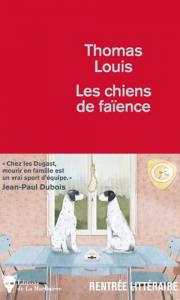 Les chiens de faïence Thomas Louis coup de coeur de la librairie Mots en Lignes